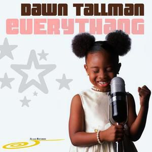 "Dawn Tallman<br>""Everythang""<br>(Blaze Roots NYC)"