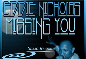 "Eddie Nicholas<br>""Missing You""<br>Glenn Thornton SLAAG BEATS"