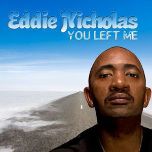 Eddie Nicholas<br>You Left Me<br>Tak@ Boon Mix