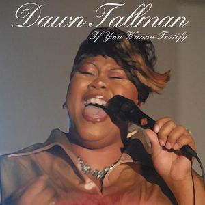"Dawn Tallman<br>""If You Wanna Testify""<br>Instrumental"