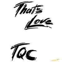 "TQC<br>""Thats Love 2011 Remix""<br>(Vocal mp3)"