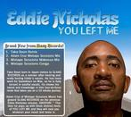 "Eddie Nicholas<br>""You Left Me""<br>(Mixtape Sessions Makoosa Mix)"