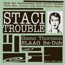 STACI<br>Trouble Glenn Thornton SLAAG Re-Dub