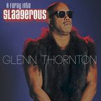 Glenn Thornton<br>A Foray Into Slaagerous